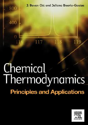 Chemical Thermodynamics By Ott, J. Bevan/ Boerio-Goates, Juliana/ Ott, Bevan J.