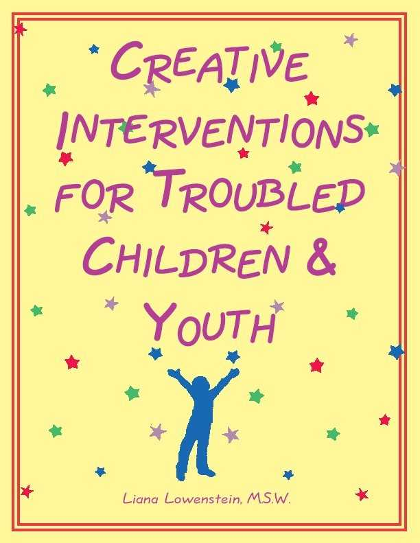 Creative Interventions for Troubled Children & Youth By Lowenstein, Liana